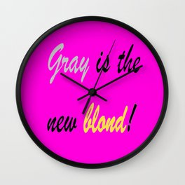Gray is the new blond! Wall Clock