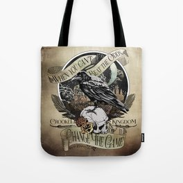 Crooked Kingdom - Change The Game Tote Bag
