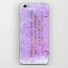 Parting is such bitter sweet sorrow - Romeo & Juliet Quote iPhone & iPod Skin