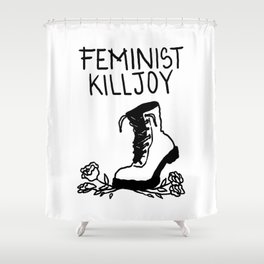 Feminist Killjoy Shower Curtain