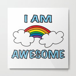 I Am Awesome Rainbow LGBT Metal Print