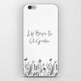 Life Began In A Garden iPhone Skin