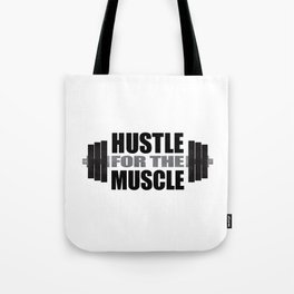 Hustle For The Muscle Tote Bag