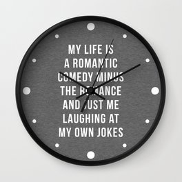 Romantic Comedy Funny Quote Wall Clock
