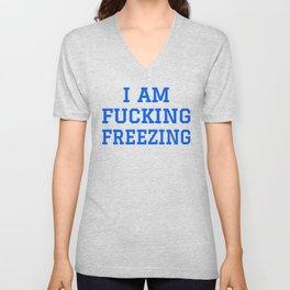 I AM FUCKING FREEZING (Blue) Unisex V-Neck