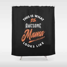 Awesome Mama Shower Curtain