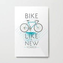 Bike like a new yorker Metal Print
