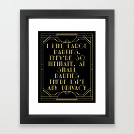 I like large parties - The Great Gatsby Framed Art Print