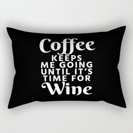 Coffee Keeps Me Going Until It's Time For Wine (Black & White) Rectangular Pillow