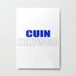 CUIN HOLLYWOOD Metal Print
