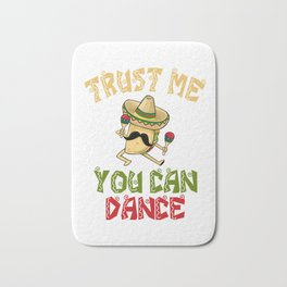Trust Me You Can Dance - Cinco De Mayo Bath Mat