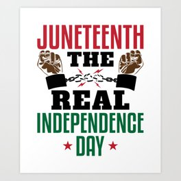 Juneteenth The Real Independence Day Art Print