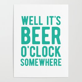 Well it's beer o'clock somewhere Poster