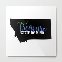Treasure State of Mind Metal Print
