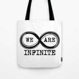 We are infinite. (Version 3, in black) Tote Bag