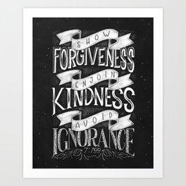 Show forgiveness. Enjoin kindness. Avoid ignorance. Art Print