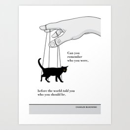 "Charles Bukowsky, ""Can you remember...?"" Cat literary quote Art Print"