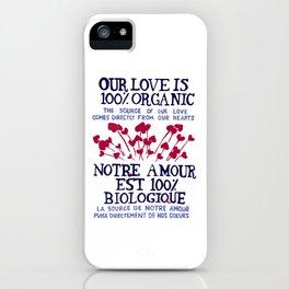 100% Organic Love iPhone Case