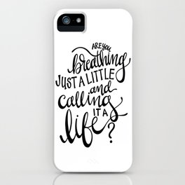 Are You Breathing Just a Little iPhone Case