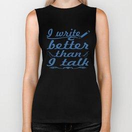 I Write Better Than I Talk Biker Tank