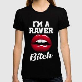 raver bitch dance music design T-shirt