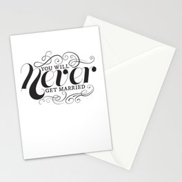 Never Get Married Stationery Cards
