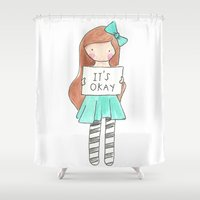 okay Shower Curtains featuring It's Okay by Charlie Foxtrot