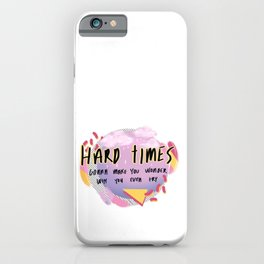 hardtimes iPhone Case