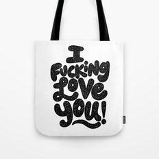 I f'ing love you Tote Bag