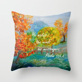 He Makes the Winds His Messengers Throw Pillow