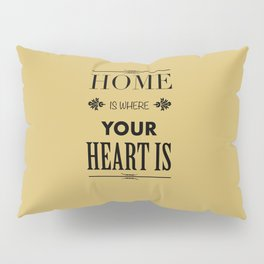 Home is Where - Typography brown Pillow Sham