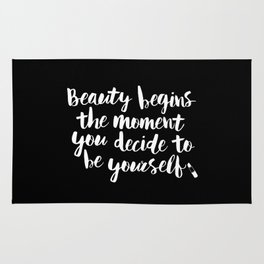 Beauty Begins the Moment You Decide to Be Yourself modern black-white typography home wall decor Rug