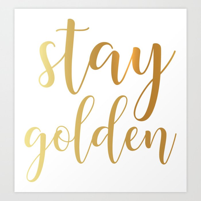 Stay Golden Art Print By Littleladybug Society6 Step brothers became an instant hit when it was first released, and many of the quotes are still as hilarious as when they were first uttered. stay golden art print by littleladybug