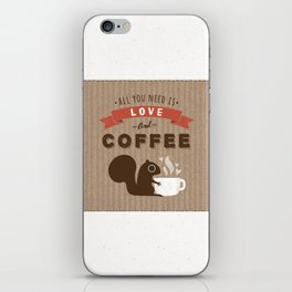 All You Need is Love and Coffee iPhone Skin