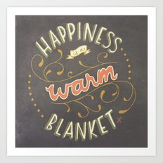 Happiness is a Warm Blanket Art Print