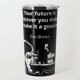 Back to the Future Doc Brown Quote 80s poster Travel Mug