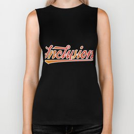 Great for all occassions Inclusion Tee Inclusion Biker Tank
