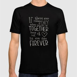 """Winnie the Pooh quote """"If there ever comes a day"""" T-shirt"""