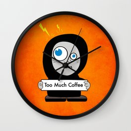 Orange Funny Too Much Coffee Wall Clock