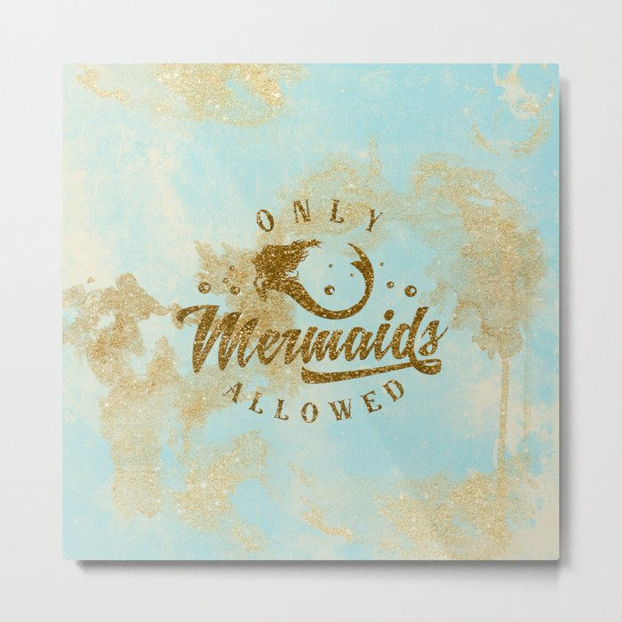 Only Mermaids allowed - Gold glitter lettering on aqua glittering  background Metal Print