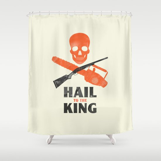 Hail to the King! Shower Curtain