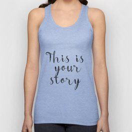 This is your story Unisex Tank Top