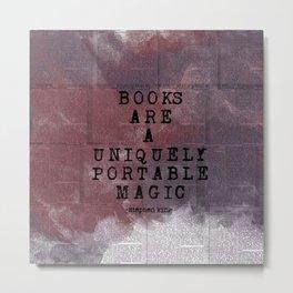 BOOKS ARE A UNIQUELY PORTABLE MAIGIC QUOTE Metal Print