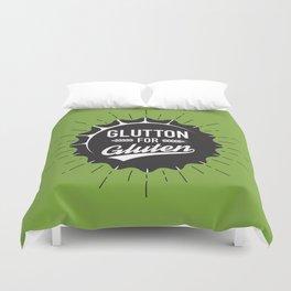 Glutton for Gluten Duvet Cover