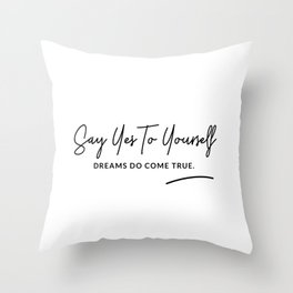 Say Yes To Yourself Quote Throw Pillow