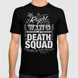 Right Wing Death Squad 6 T-shirt