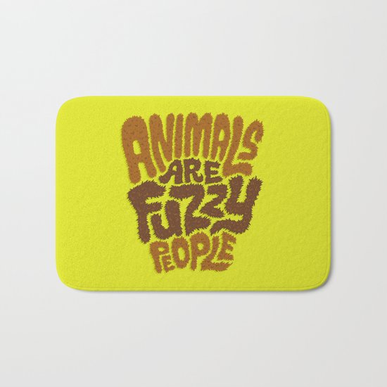 Animals are Fuzzy People Bath Mat
