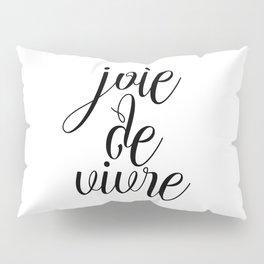 Joie De Vivre, French Quote, Black White Print, Typography Wall Art Pillow Sham