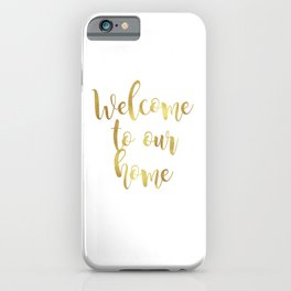 Welcome to our home iPhone Case
