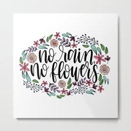No Rain No Flowers, Floral Hand Lettering Metal Print